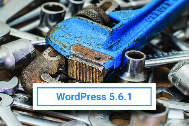 WordPress 5.6.1 Maintenance Release Now Available