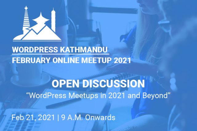 WordPress Kathmandu February Meetup 2021 ONLINE