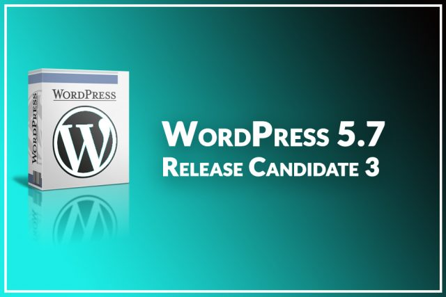WordPress 5.7 Release Candidate 3 Available for Download
