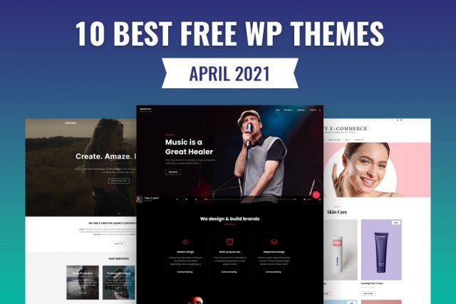 10 Best Free WordPress Themes of April 2021