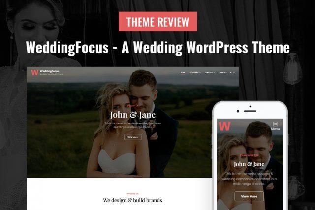 WeddingFocus – Best Free Wedding WordPress Theme with Minimal Design | Theme Review