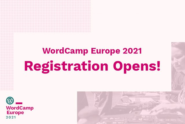 WordCamp Europe 2021 Registration Opens!