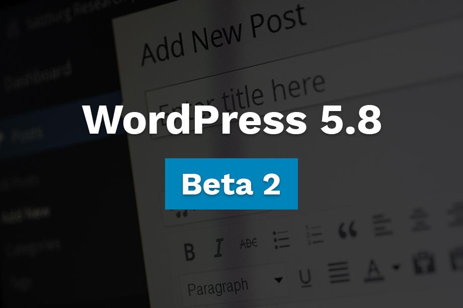 WordPress 5.8 Beta 2 Release
