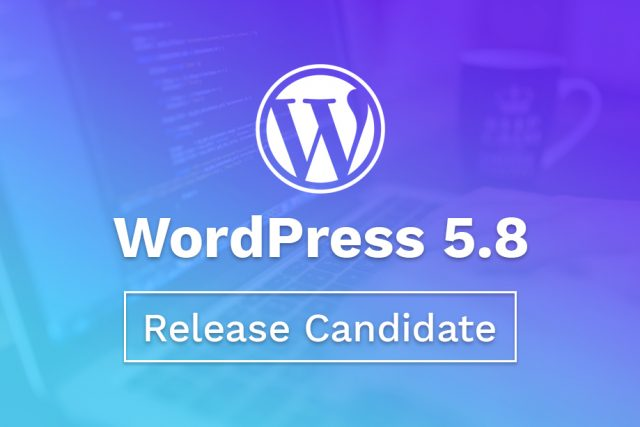 WordPress 5.8 Release Candidate Now Available