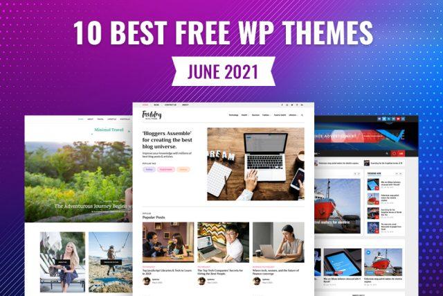 10 Best Free WordPress Themes of June 2021