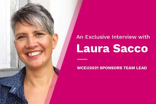 An Exclusive Interview with Laura Sacco | WCEU2021 Sponsors Team Lead