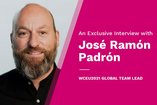 An Exclusive Interview with José Ramón Padrón | WCEU2021 Global Team Lead