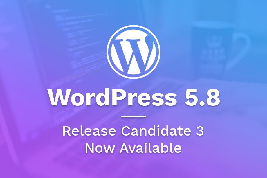 WordPress 5.8 Release Candidate 3