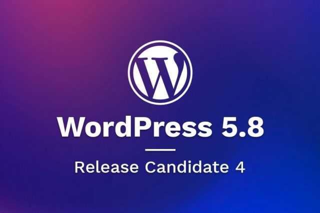 WordPress 5.8 Release Candidate 4 Now Available
