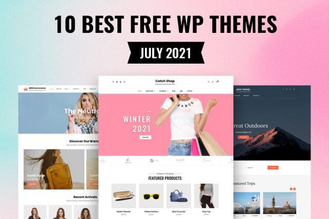 10 Best Free WordPress Themes of July 2021