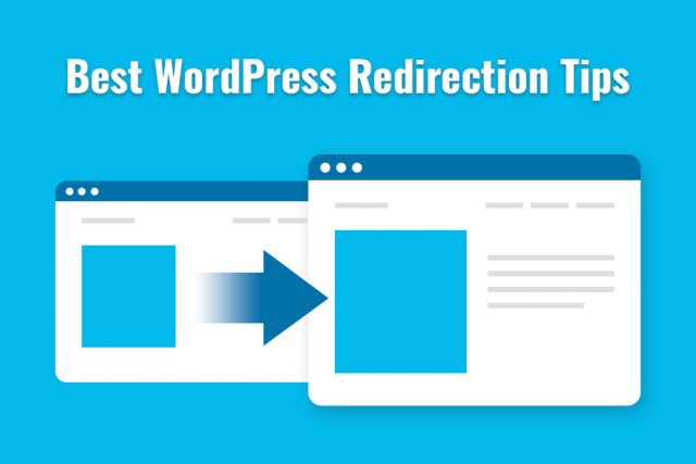 Best WordPress Redirection Tips You Must Try