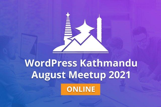 WordPress Kathmandu August Meetup 2021 – ONLINE