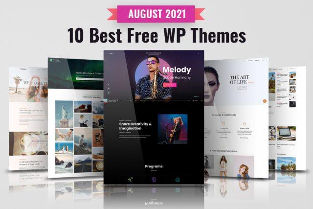 10 Best Free WordPress Themes of August 2021