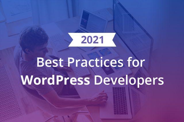 Best Practices for WordPress Developers – 2021