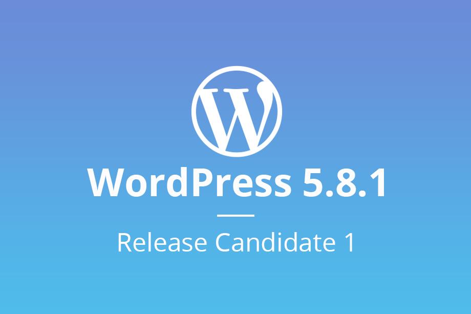 WordPress 5.8.1 Release Candidate 1 main image