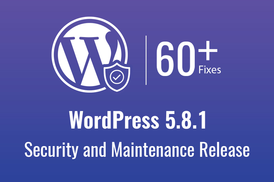 WordPress 5.8.1 Security and Maintenance Release main image