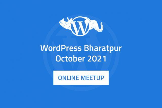 WordPress Bharatpur October 2021 Online Meetup Announced!
